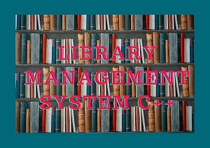 Library Management System Project in C++ (Simple Code Project)