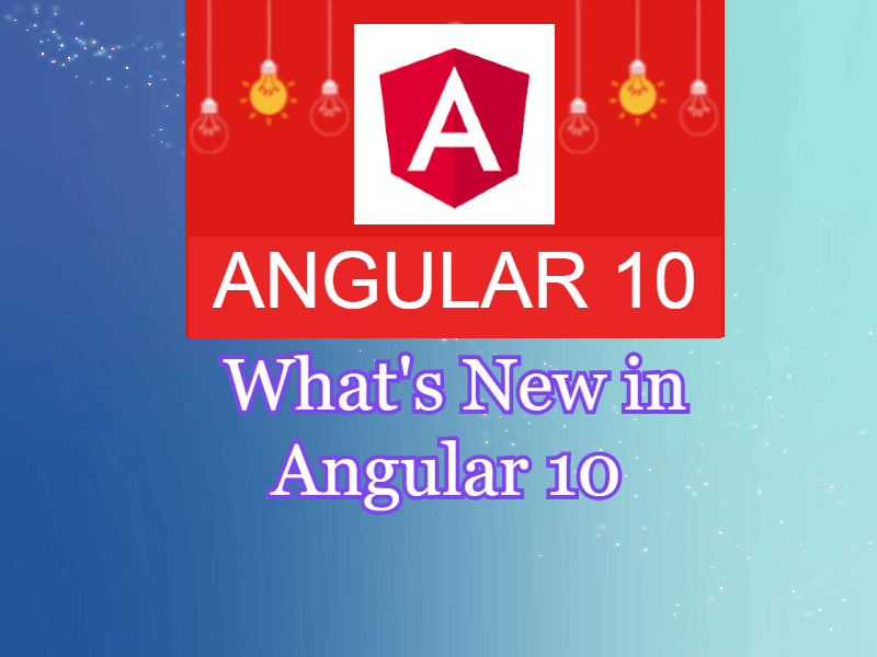 What's new in Angular 10