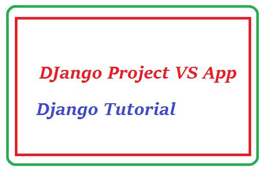 Django Project vs App