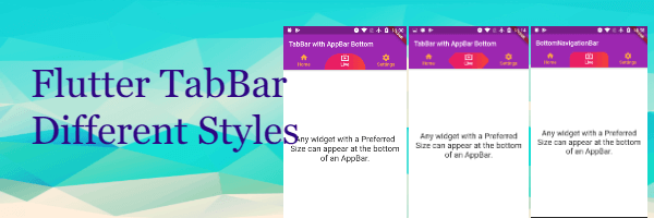 TabBar in Flutter, Custom TabBar, BottomNavigationbar, Different Styles of TabBar