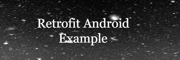 What is Retrofit and how to use Retrofit in Android?