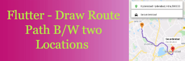 Flutter - How can draw route on google map between two locations?