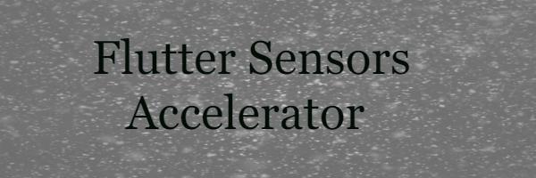 Flutter Sensors - Accelerator  Mobile Shake Events