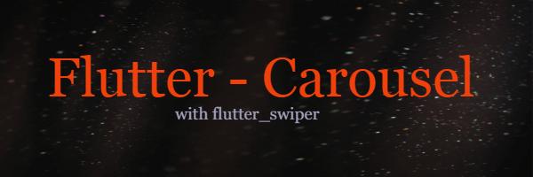 Flutter Carousel - Swiper Banners