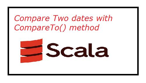 Scala Compare Two dates