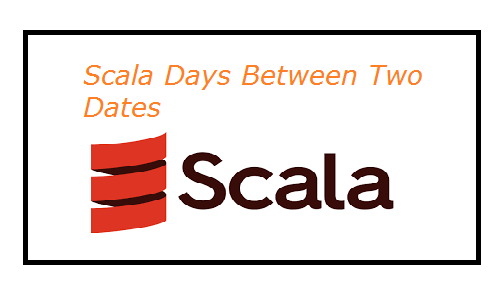 Scala Days between Two dates