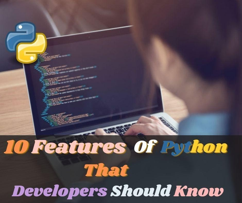 Top 10 Features of Python Every Developer Should Know
