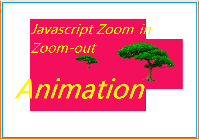 Javascript Zoom-in/Zoom-out animation